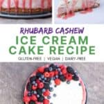 Rhubarb Cashew Ice Cream Cake Recipe